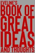 Eveline's Book of Great Ideas and Thoughts: 150 Page Dotted Grid and individually numbered page Notebook with Colour Softcover design. Book format: 6