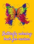 Butterfly coloring book for seniors: Beautiful Butterflies Patterns For Relaxation, Fun, and Stress Relief (Adult Coloring Books - Art Therapy for The