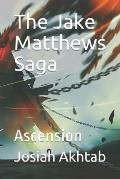 The Jake Matthews Saga: Ascension