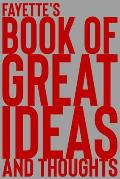 Fayette's Book of Great Ideas and Thoughts: 150 Page Dotted Grid and individually numbered page Notebook with Colour Softcover design. Book format: 6