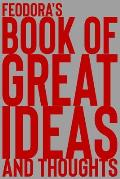Feodora's Book of Great Ideas and Thoughts: 150 Page Dotted Grid and individually numbered page Notebook with Colour Softcover design. Book format: 6