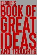 Floris's Book of Great Ideas and Thoughts: 150 Page Dotted Grid and individually numbered page Notebook with Colour Softcover design. Book format: 6 x