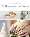 Wedding Planner: The Beginning of Our Forever