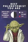 2020 & 2021 Two-Year Weekly Planner For Best Phlebotomist Gift Job - Funny Yoda Quote Appointment Book - Two Year Agenda Notebook: Star Wars Fan Daily
