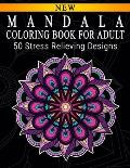 Mandala Coloring Book For Adult: Adult Coloring Book: Meditation Designs, Stress Relieving Mandala Designs: Coloring Book For Adults