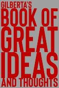 Gilberta's Book of Great Ideas and Thoughts: 150 Page Dotted Grid and individually numbered page Notebook with Colour Softcover design. Book format: 6