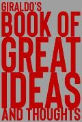 Giraldo's Book of Great Ideas and Thoughts: 150 Page Dotted Grid and individually numbered page Notebook with Colour Softcover design. Book format: 6