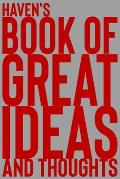 Haven's Book of Great Ideas and Thoughts: 150 Page Dotted Grid and individually numbered page Notebook with Colour Softcover design. Book format: 6 x