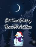 Christmas Coloring Books For Children: Christmas Coloring Books For Children. Christmas Coloring Book. 50 Pages 8.5x 11