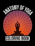 Anatomy Of Yoga Coloring Book: Yoga Coloring Book For Adults, Anatomy Of Yoga Coloring Book . 50 Story Paper Pages. 8.5x 11 in Cover.