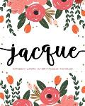 Jacque: Notebook - Libreta - Cahier - Taccuino - Notizbuch: 110 pages paginas seiten pagine: Modern Florals First Name Noteboo
