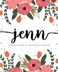 Jenn: Notebook - Libreta - Cahier - Taccuino - Notizbuch: 110 pages paginas seiten pagine: Modern Florals First Name Noteboo