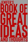 Jenifer's Book of Great Ideas and Thoughts: 150 Page Dotted Grid and individually numbered page Notebook with Colour Softcover design. Book format: 6