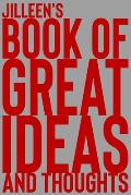Jilleen's Book of Great Ideas and Thoughts: 150 Page Dotted Grid and individually numbered page Notebook with Colour Softcover design. Book format: 6