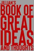 Jillian's Book of Great Ideas and Thoughts: 150 Page Dotted Grid and individually numbered page Notebook with Colour Softcover design. Book format: 6
