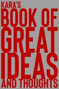 Kara's Book of Great Ideas and Thoughts: 150 Page Dotted Grid and individually numbered page Notebook with Colour Softcover design. Book format: 6 x 9
