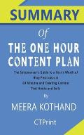Summary of The One Hour Content Plan: The Solopreneur's Guide to a Year's Worth of Blog Post Ideas in 60 Minutes and Creating Content That Hooks and S