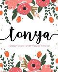 Tonya: Notebook - Libreta - Cahier - Taccuino - Notizbuch: 110 pages paginas seiten pagine: Modern Florals First Name Noteboo