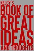 Kelcy's Book of Great Ideas and Thoughts: 150 Page Dotted Grid and individually numbered page Notebook with Colour Softcover design. Book format: 6 x