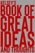 Kelsey's Book of Great Ideas and Thoughts: 150 Page Dotted Grid and individually numbered page Notebook with Colour Softcover design. Book format: 6 x