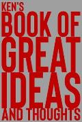 Ken's Book of Great Ideas and Thoughts: 150 Page Dotted Grid and individually numbered page Notebook with Colour Softcover design. Book format: 6 x 9