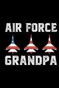 Air Force Grandpa: Air Force Journal Notebook Gifts, Proud Air Force Notebook Journal, Funny Air Force Diary, Gift Idea for Air force, Ai