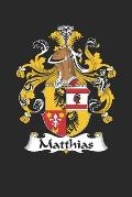 Matthias: Matthias Coat of Arms and Family Crest Notebook Journal (6 x 9 - 100 pages)