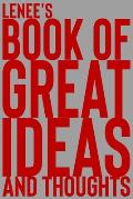 Lenee's Book of Great Ideas and Thoughts: 150 Page Dotted Grid and individually numbered page Notebook with Colour Softcover design. Book format: 6 x