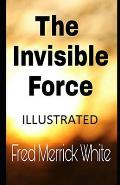 The Invisible Force Illustrated