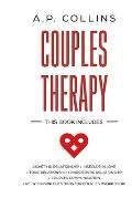 Couples therapy: This Book Includes: Anxiety in Relationship + Insecure In Love + Toxic Relationship + Narcissistic Relationship + Coup