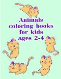 Animals coloring books for kids ages 2-4: The Coloring Pages for Easy and Funny Learning for Toddlers and Preschool Kids