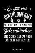Es gibt viele Biathlonfans aber die besten sind aus Gelsenkirchen und sehen zudem noch sehr gut aus: A5 Notizbuch - Liniert 120 Seiten - Geschenk/Gesc