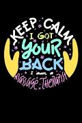 Keep Calm I Got Your Back I Am A Massage Therapist: 120 Pages I 6x9 I Monthly Planner I Funny Massage Therapy Gifts