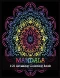 MANDALA 100 Amazing Coloring Book: A Kids Coloring Book with Fun, Easy, and Relaxing Mandalas for Boys, Girls, and Beginners