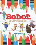 Robot Coloring Book For Ages 4-8: Awesome Robot Coloring Pages, Fun Robot Coloring Book For Kids Ages 4-8