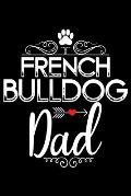 French Bulldog Dad: Cute Bulldog Journal Notebook - Bulldog Lover Gifts - Dogs Lover Notebook Journal - Bulldog Owner Diary, Funny Bulldog