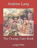 The Orange Fairy Book: Large Print