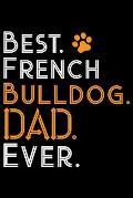 Best French Bulldog Dad Ever: Cute Bulldog Journal Notebook - Bulldog Lover Gifts - Dogs Lover Notebook Journal - Bulldog Owner Diary, Funny Bulldog