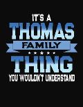 It's A Thomas Family Thing You Wouldn't Understand: 2104 Monthly Planner and Organizer