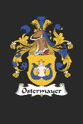 Ostermayer: Ostermayer Coat of Arms and Family Crest Notebook Journal (6 x 9 - 100 pages)