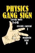 Physics Gang Sign Lorentz Force F=IxB Electric Current I Magnetic Field B: 120 Pages I 6x9 I Weekly Planner With Notices I Funny Teacher, School & Col