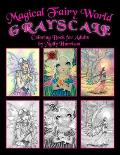 Magical Fairy World Grayscale Coloring Book by Molly Harrison: Fairies, Mermaids, a Unicorn and More!