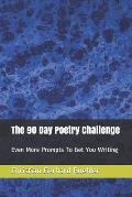 The 90 Day Poetry Challenge: Even More Prompts To Get You Writing