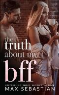 The Truth About My BFF