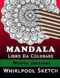 Mandala Libro Da Colorare: Il nuovo libro con 40 spendidi mandala di alta qualit? per rilassarsi e ritrovare la pace interiore