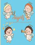 Angels Coloring Book For Adults & Kids: Fun, Easy and Relaxing Pages - Relaxation and De-Stress; Relief Activity Sheets; Images To Inspire Creativity