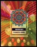 Mandala Coloring Book: 100 Magical Mandalas - An Adult Coloring Book with Fun, Easy, and Relaxing Mandalas