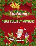Christmas Adult Color By Numbers: a beautiful coloring book with Christmas