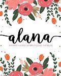 Alana: Notebook - Libreta - Cahier - Taccuino - Notizbuch: 110 pages paginas seiten pagine: Modern Florals First Name Noteboo