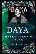Daya Snarky Coloring Book: An American Singer and Songwriter.